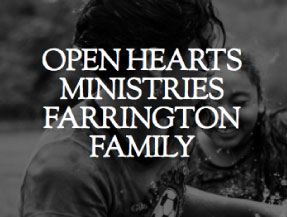 Open Hearts Ministries - Farrington Family